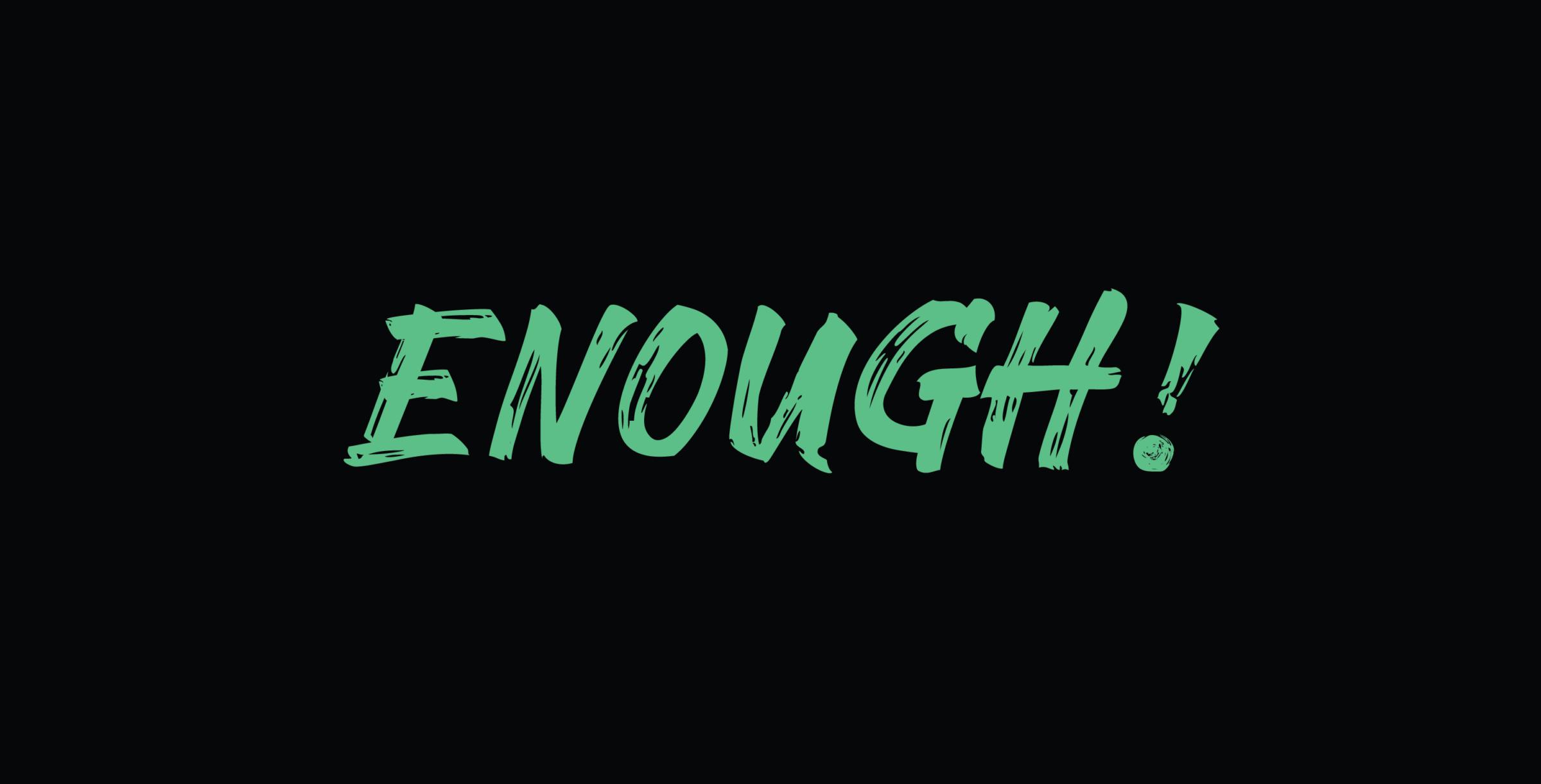 ENOUGH! Logo - Green on Black (2)